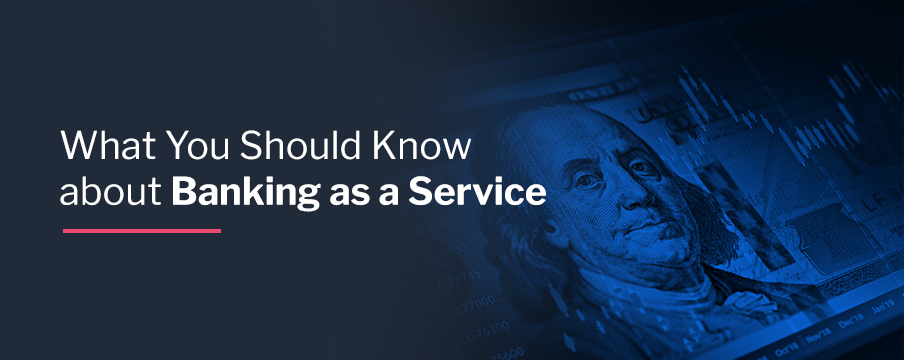 What You Should Know About Banking as a Service
