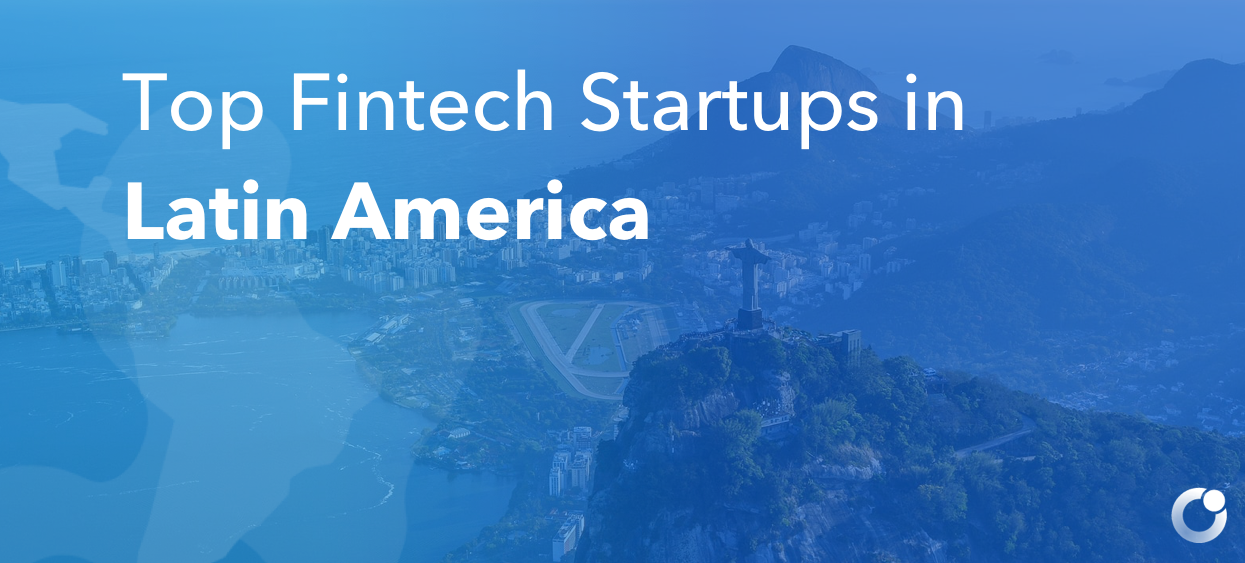 Top Fintech Startups in Latin America