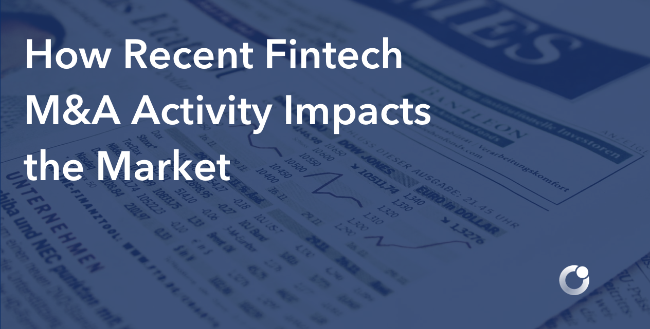 How Recent Fintech M&A Activity Impacts the Market