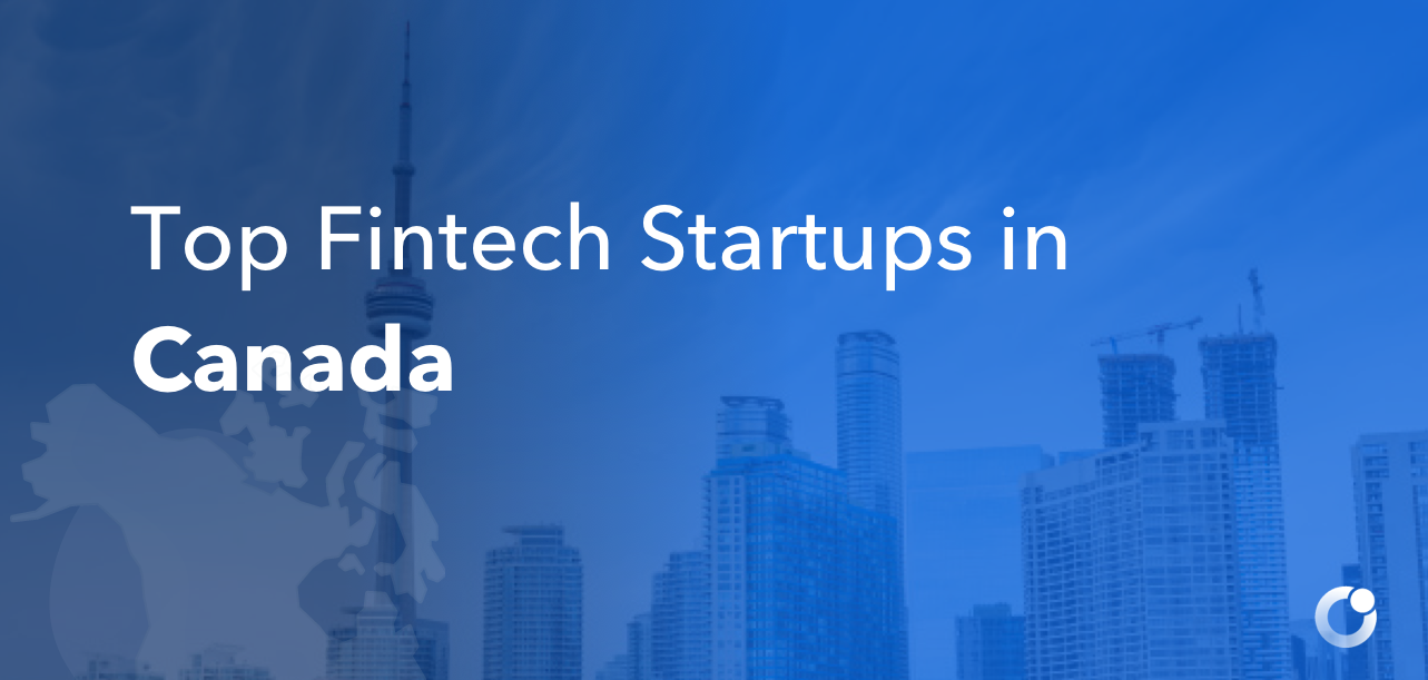 Top Fintech Startups in Canada