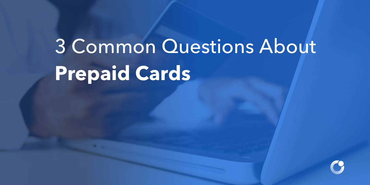 3 Common Questions About Prepaid Cards
