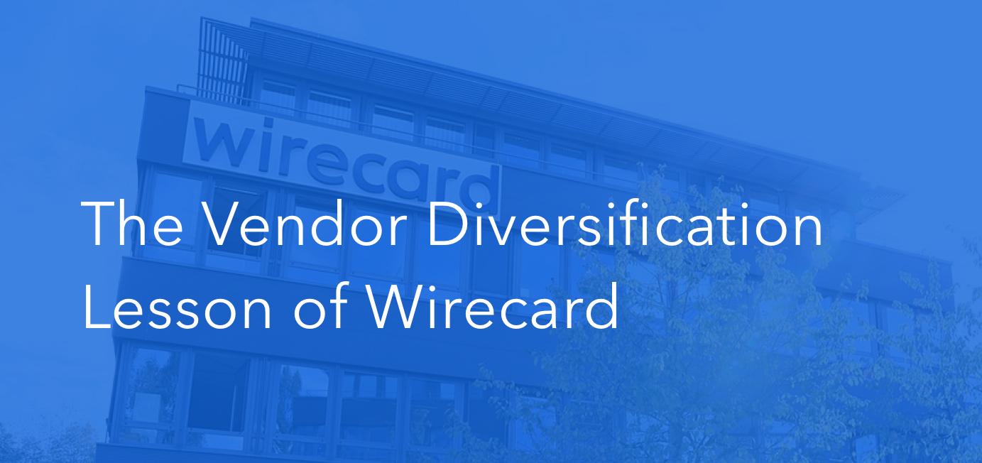 The Vendor Diversification Lesson of Wirecard