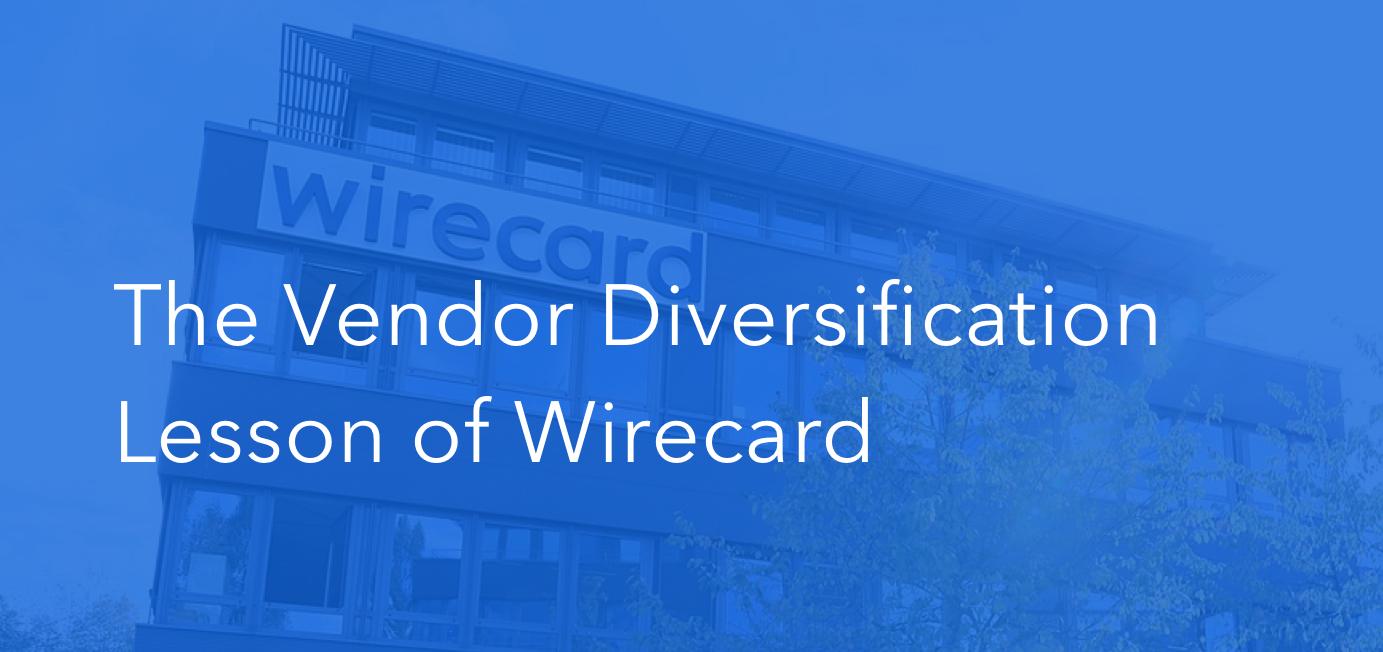 The Vendor Diversification Lesson of Wirecard