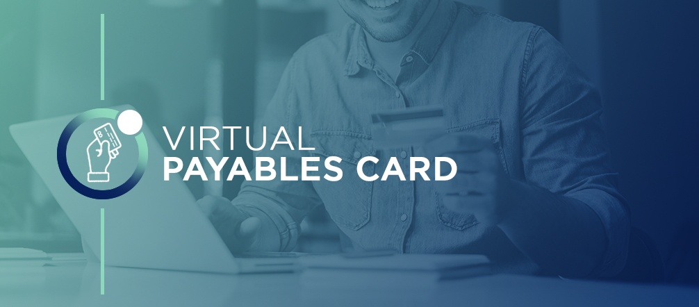 5 Benefits Of Using Virtual Cards For Accounts Payable