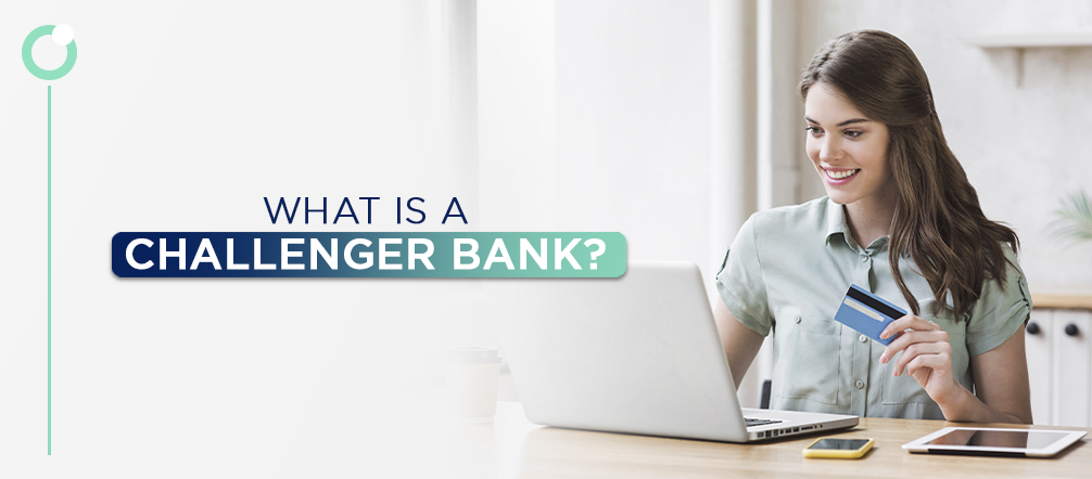 What Is a Challenger Bank?