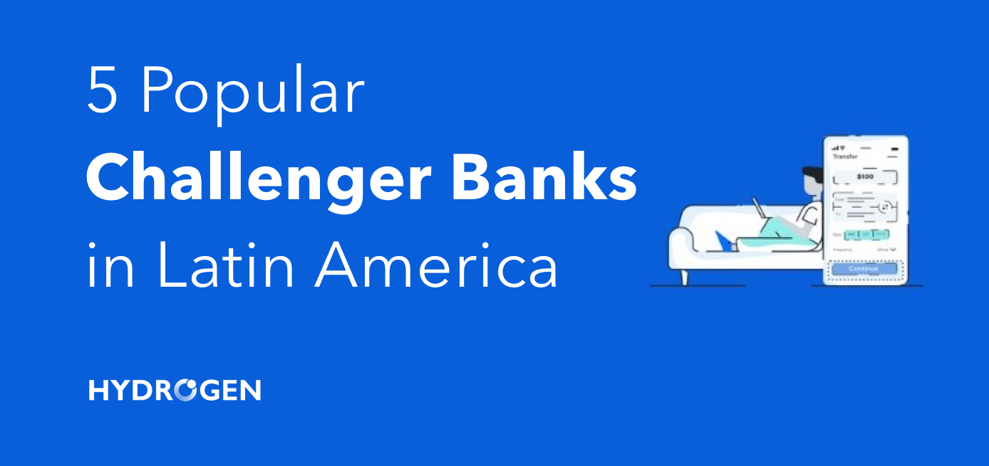 5 Popular Challenger Banks in Latin America
