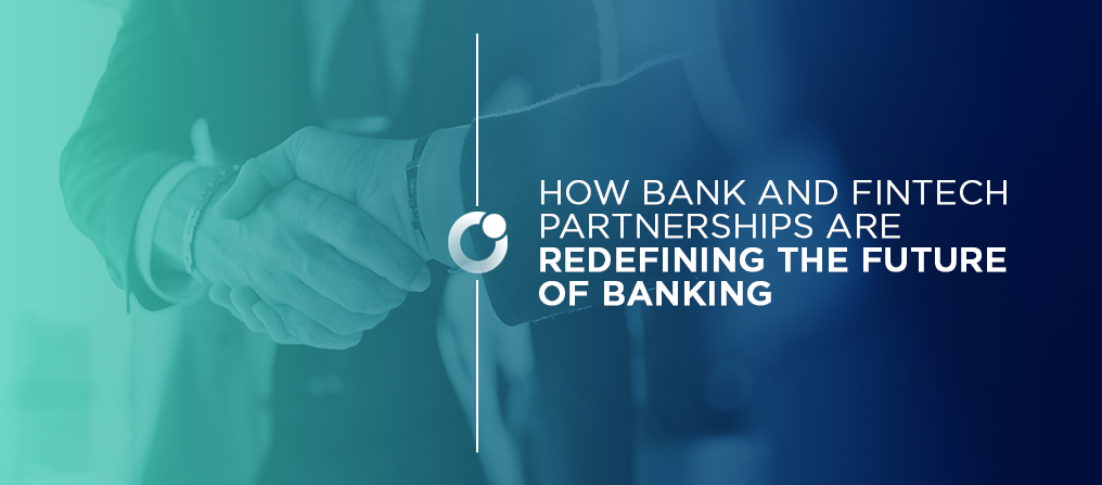 How Bank and Fintech Partnerships are Redefining the Future of Banking